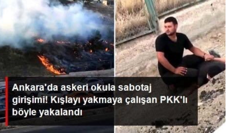 Ankara'da Topçu ve Füze Okulu Komutanlığı'na sabotaj girişimi! PKK yandaşı kışlayı yakmaya çalıştı
