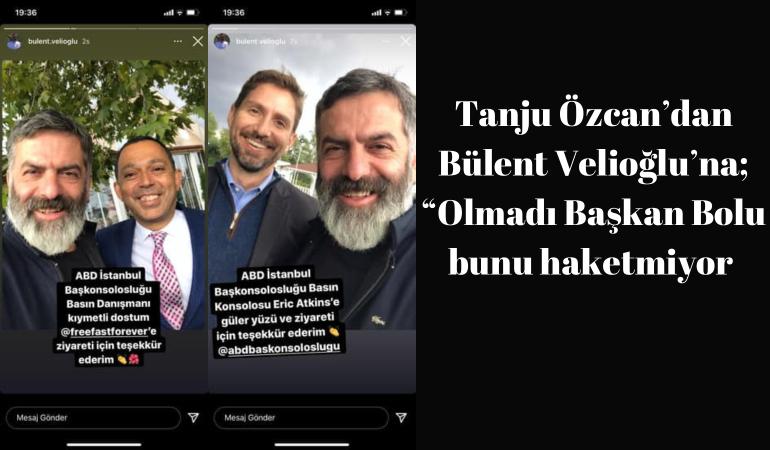 """Tanju Özcan'dan Bülent Velioğlu'na; """"Olmadı Başkan! Bolu bunu haketmiyor"""""""